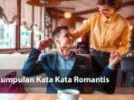 11 Kumpulan Kata Kata Romantis dari Tokoh, Kutipan Film, Kutipan Buku