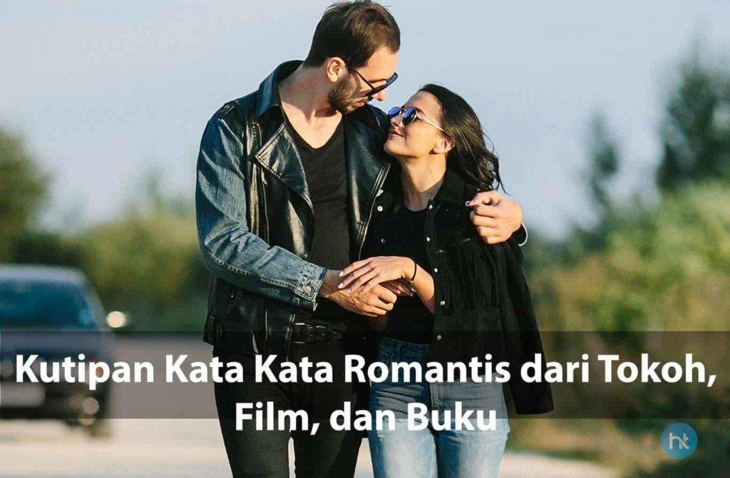 Kutipan Kata Kata Romantis dari Tokoh, Film, dan Buku