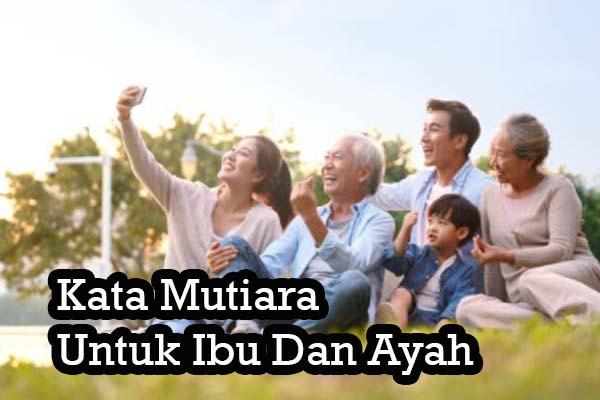 Kata Mutiara Untuk Ibu Dan Ayah